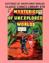 Mysteries Of Unexplored Worlds: Classic Comics Library #78: The Third Giant Volume!  Over 350 Pages - All Stories - No Ads