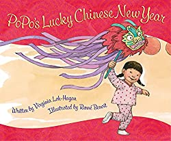 PoPo's Lucky Chinese New Year by Virginia Loh-Hagan, illustrated by Renné Benoit