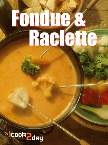 Fondue & Raclette (English Edition)