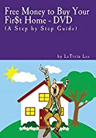 Free Money to Buy Your Fir$T Home [DVD]