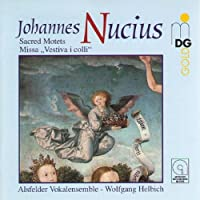 Nucius: Sacred Motets - Missa Vestiva I Colli by WOLFGANG ALSFELDER VOKALENSEMBLE / HELBICH