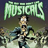 The Guy Who Didn't Like Musicals [Explicit]