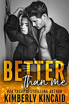 Better Than Me: A Friends to Lovers Workplace Romance (Remington Medical Book 2) by [Kimberly Kincaid]