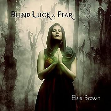 Blind Luck & Fear