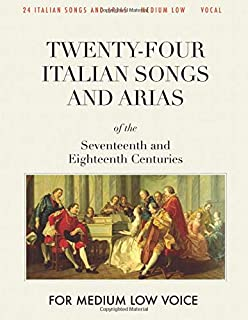 Twenty-four Italian Songs and Arias of the Seventeenth and Eighteenth Centuries: For Medium Low Voice [Revised Edition]