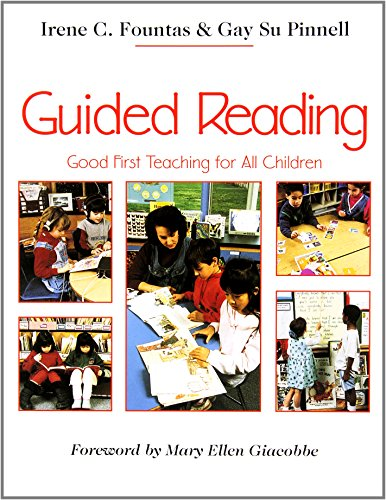 Guided Reading: Good First Teaching for All Children (F&P...