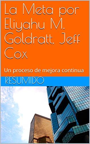 Resumen del libro: La Meta por Eliyahu M. Goldratt, Jeff Cox: Un proceso de mejora continua