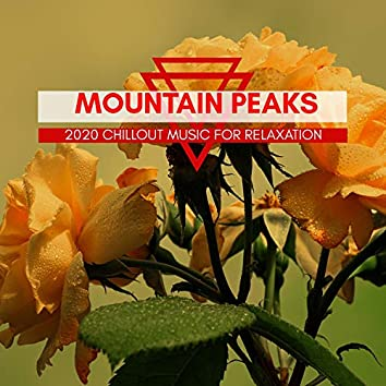 Mountain Peaks - 2020 Chillout Music For Relaxation