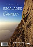 Escalades autour d'Annecy - 25 sites, 195 voies, 1060 longueurs, 12 highlines