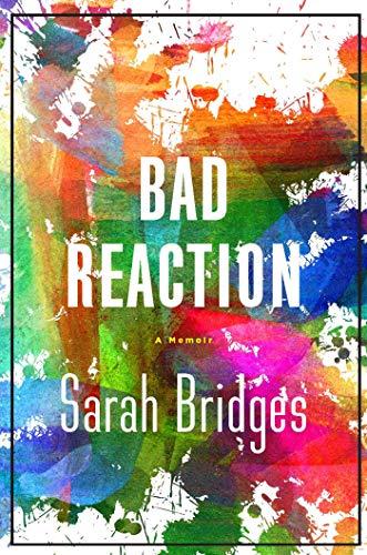 A Bad Reaction: A Memoir
