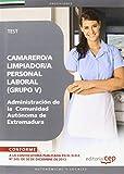 Camarero/a Limpiador/a, Personal Laboral (Grupo V) de la Administración de la  Comunidad Autónoma de Extremadura. Test y Supuestos Prácticos