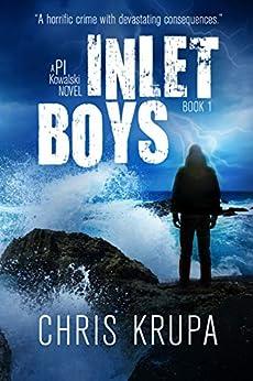 Inlet Boys: A Thrilling Detective Murder Mystery (PI Kowalski Book 1) by [Chris Krupa, Lane Diamond, Kimberly Goebel]