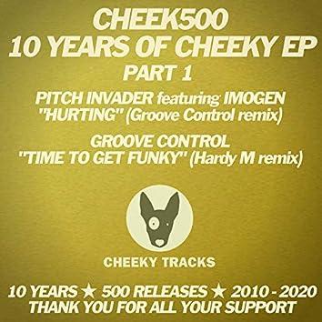 Cheek500: 10 Years Of Cheeky EP (Part 1)