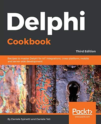Delphi Cookbook: Recipes to master Delphi for IoT integrations, cross-platform, mobile and server-side development, 3rd Edition (English Edition)