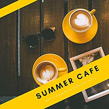 Summer Cafe - Ethnic Lounge Music Collection, Vol. 2