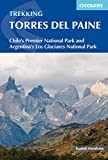 Abraham, R: Torres del Paine: Chile's Premier National Park and Argentina's Los Glaciares National Park (International Trekking)
