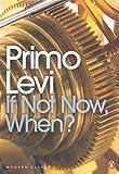 If Not Now, When? (Penguin Modern Classics)