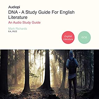 DNA - A Study Guide for GCSE English Literature                   By:                                                                                                                                 Mark Richards B.A.                               Narrated by:                                                                                                                                 Penny Andrews,                                                                                        Andrew Cresswell                      Length: 1 hr and 22 mins     4 ratings     Overall 4.5