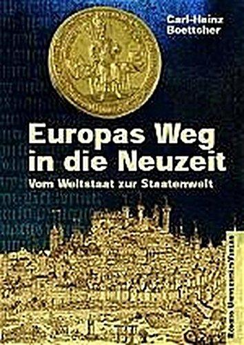Europas Weg in die Neuzeit: Vom Weltstaat zur Staatenwelt