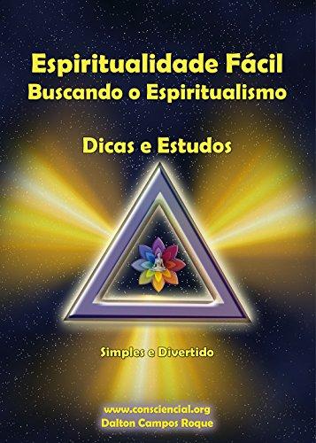 Espiritualidade Fácil: Buscando o Espiritualismo