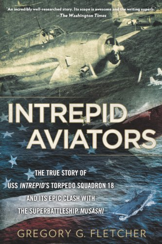 Intrepid Aviators: The American Flyers Who Sank Japan's Greatest Battleship (English Edition)