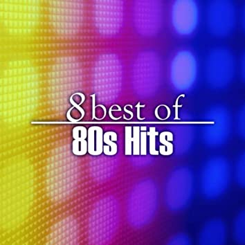 8 Best of 80s Hits