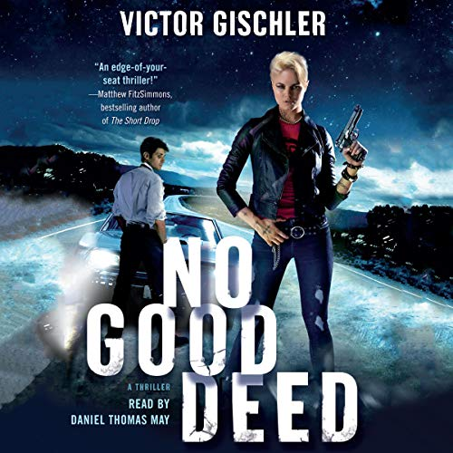 No Good Deed     A Thriller              By:                                                                                                                                 Victor Gischler                               Narrated by:                                                                                                                                 Daniel Thomas May                      Length: 8 hrs and 40 mins     2 ratings     Overall 3.5
