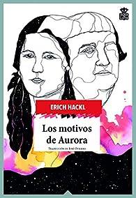Los motivos de Aurora par Erich Hackl