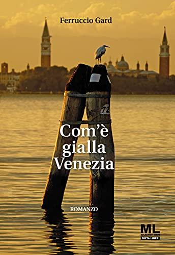 Com'è gialla Venezia. Con Audiolibro