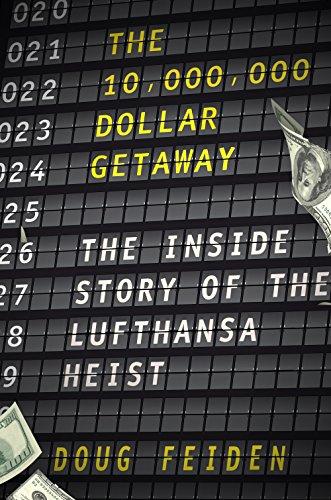 The Ten Million Dollar Getaway: The Inside Story of the Lufthansa Heist...