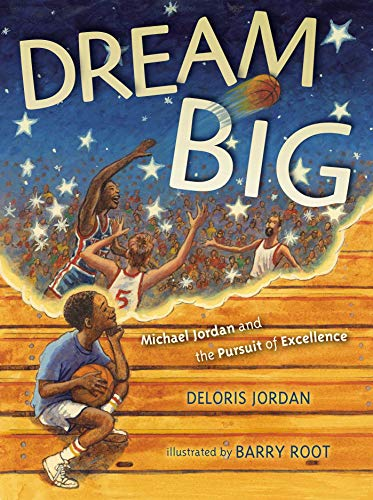 Dream Big: Michael Jordan and the Pursuit of Olympic Gold (Paula Wiseman Books)