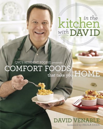 In the Kitchen with David: QVC's Resident Foodie Presents Comfort Foods That Take You Home: A Cookbook