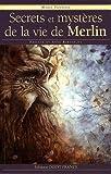 Secrets et mystères de la vie de Merlin de Anne Berthelot (Préface), Marie Tanneux (14 avril 2009) Broché - 14/04/2009