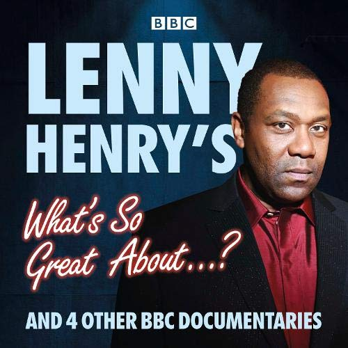 Lenny Henry's What's So Great About...? cover art