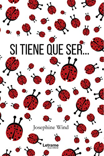 Si tiene que ser… de Josephine Wind