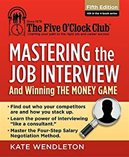 Mastering the Job Interview: And Winning the Money Game