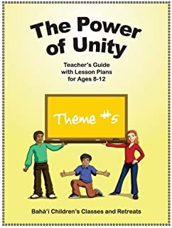 The Power of Unity: Teacher's Guide with Lesson Plans for Ages 8-12 (Volume 5)