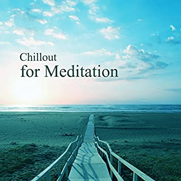 Chillout for Meditation – Chillout Essential, Yoga Music, Meditation Background, Zen Power