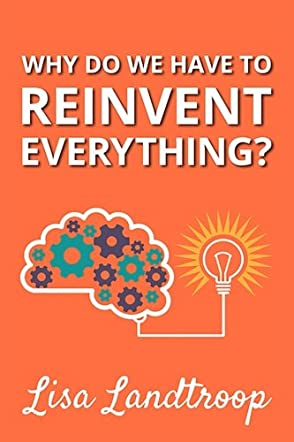 Why Do We Have to Reinvent Everything?