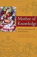 Mother of Knowledge (Tibetan Translation Series)