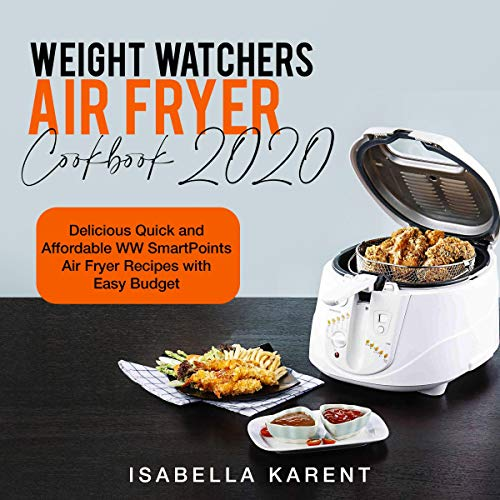 Weight Watchers Air Fryer Cookbook 2020 Audiobook By Isabella Karent cover art