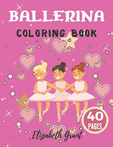 Ballerina Coloring Book: Ballerina Coloring Book: Ballet Cute Princess Activity Fun Dancer Amazing Gift For Girls Age 2-4
