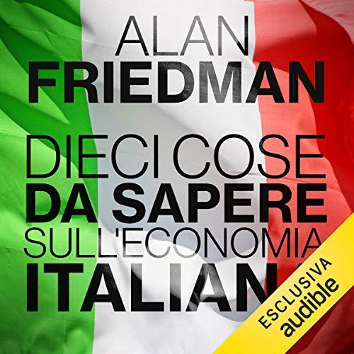 Couverture de Dieci cose da sapere sull'economia italiana