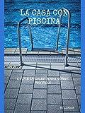 La Casa con Piscina: Guía Rápida de Todo sobre Piscinas