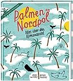 Palmen am Nordpol: Alles... von ter Horst, Marc