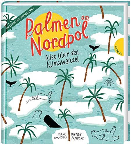 Buchseite und Rezensionen zu 'Palmen am Nordpol: Alles über den Klimawandel' von ter Horst, Marc