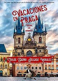 Vacaciones en Praga par Carlos Gaspar Morales Delgado