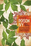 In Praise of Poison Ivy: The Secret Virtues, Astonishing History, and Dangerous Lore of the World's Most Hated Plant