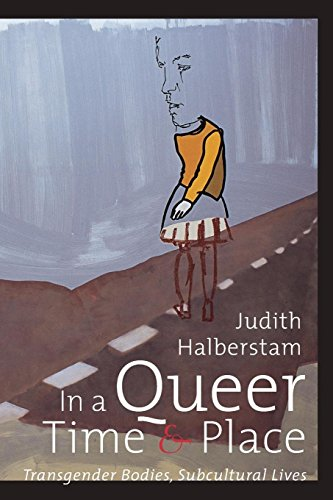 In a Queer Time and Place: Transgender Bodies,...