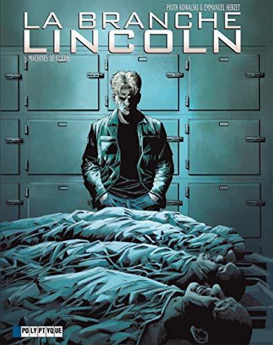 La Branche Lincoln - tome 3 - Machines de guerre